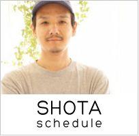 SHOTA schedule